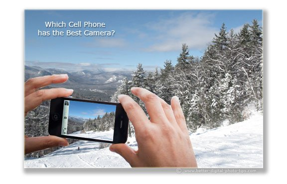 Want the Best Cell Phone Camera? Don't Get Tricked!
